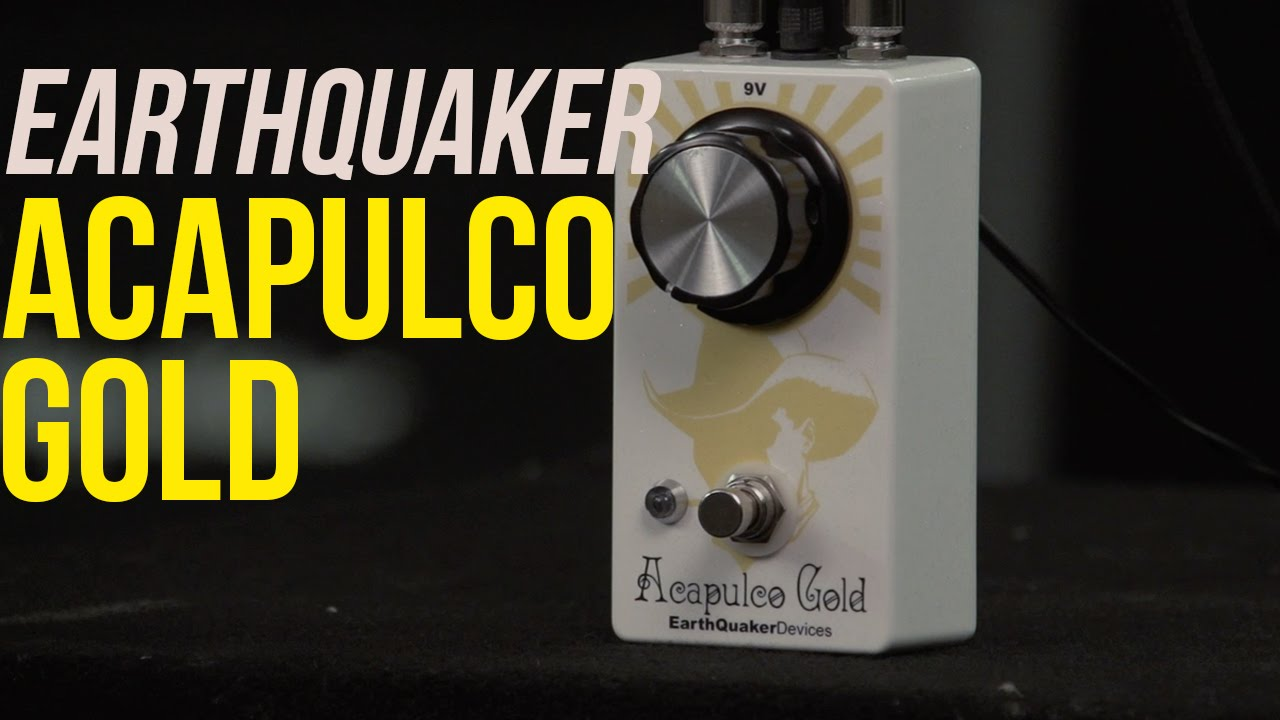 earthquaker devices acapulco gold review